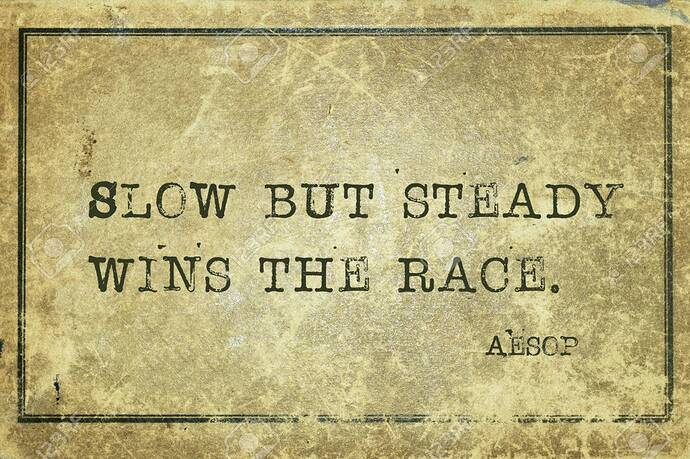 118671772-slow-but-steady-wins-the-race-famous-ancient-greek-story-teller-aesop-quote-printed-on-grunge-vintag